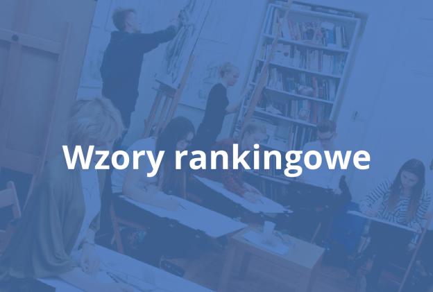 Wzory rankingowe i zasady rekrutacji na Wydziały Architektury uczelni technicznych